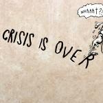 crisisisover